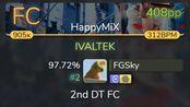 FGSky | DJ Sharpnel - IVALTEK [HappyMiX] +HDDT 97.72% {#2 408pp FC} - osu!