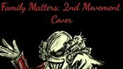 【MOTHER3/地球冒险3/Earthbound2】- Family Matters; 2nd Movement (Cover by Lodac77)