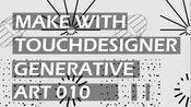 GENERATIVE ART 010   TouchDesigner生成艺术