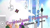 【GD/转载】与小马一起进入和谐(雾)的水晶帝国-Crystalized Harmony by Reunomi & more