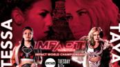【TNA】iMPACT Wrestling 第815期 世界冠军赛:泰莎布兰查德 vs. Taya Valkyrie