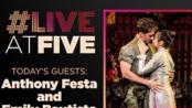 Broadway.com #LiveatFive with Emily Bautista&Anthony Festa of the MISS SAIGON