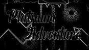 [Geometry Dash]Platinum Adventure(Easy Demon)[2.113]