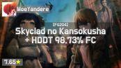 MoeYandere | IK - Skyclad no Kansokusha [FG204] + HD,DT (Lasse, 7.65) 98.73% FC