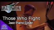 Those Who Fight (FF7 Jazz cover)
