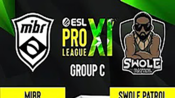 CSGO ESL联赛 S11 C组 - MIBR vs. Swole Patrol