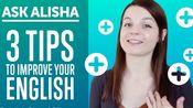 【原味En】3 Easy Ways to Improve Your English Everyday!-QQMqsq7_dNw