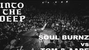 INTO THE DEEP vol.5|SOUL BURNZ vs TOM & AAPE|32强
