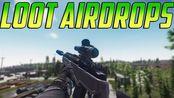 【逃离塔科夫Escape From Tarkov】- Loot Airdrops