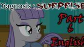 [MLP同人漫画]Diagnosis:Surprise 诊断:惊奇 第六章 英语版 中文字幕