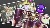 【几何冲刺】Steven梦境系列:Glitched Dreams & All Inside My Dreams (Easy Demon) 满币合辑