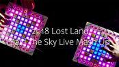 【launchpad】送给自己的一个礼物,Said The Sky 2018 Lost Land Mash Up .Launchpad Performance.
