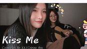 【翻唱】Kiss Me (cover Nai Br.XX/Celeina Ann)