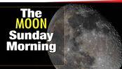 后院天文台实拍,带你领略周日早上的月亮【Space Videos】