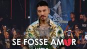 【巴西小天王】卢卡斯Lucas Lucco新歌现场 - Se Fosse Amor - DVD De Bar em Bar Uberlndia 2020