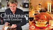 【中字】Gordon Ramsay全套圣诞大餐-Christmas with Gordon Ramsay