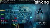 超强耐力谱The Azure Arbitrator劲爆瞎糊 91.54%acc pass 次难度
