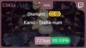 [Live] Rafis | Kano - Stella-rium [Starlight] +HDDT 99.59% {#1 726pp FC} - osu!