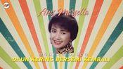 *印尼语版 《千千阙歌/风中的承诺/夕阳之歌》‖ Anis Marsella 阿妮丝.玛莉塞拉 - Daun Kering Bersemi Lagi