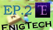 【小东】Minecraft 1.12.2 EnigTech Ep.2