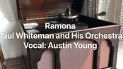 Ramona-Paul whiteman and his orchestra vocal: AUSTIN YOUNG 1928