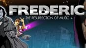 聆听古典-Frederic:The Resurrection of Music(弗雷德里克:音乐复兴)无解说电影式游戏实况 1(完结)