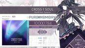 【cross系列神曲】CROSSSOUL prs7 10000784pts?! (max–39)