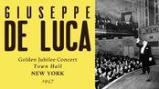 Giuseppe De Luca - 1947 Golden Jubilee Concert at Town Hall, New York