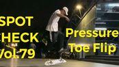 聚点滑板教学 SPOT CHECK Vol.79 Pressure Toe Flip