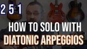 【爵士吉他】2 5 1 - How To Solo with Diatonic Arpeggios by Jens Larsen