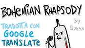 【意语生肉】Scottecs/Bohemian Rhapsody tradotta in ITALIANO w Google Translate/波西米亚狂想曲