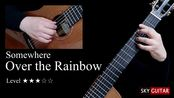 【吉他谱】睡前听儿歌 Somewhere Over the Rainbow 彩虹之上
