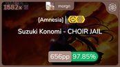 morgn | Suzuki Konomi - CHOIR JAIL [Amnesia] +HDDT 97.85% {#4 656pp FC} - osu!