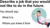 雅思口语2020年1-4月 新题 Part 2 Describe a job that u would not like to do in the future