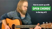 How to warmup with open chords in the key of E