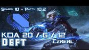 [LOL第一视角]DRX Deft EZREAL vs MISS FORTUNE ADC - Patch 10.2 KR Ranked