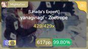 MightyDoc | yanaginagi - Zoetrope [Linada's Expert] +HDDT 99.8% {#1 617pp FC} -