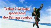 Tekken 7 S3 bryan special hard mex Damage combos part2