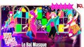 [油管大佬ArthurVideoSong] Le Bal Masqué by Dr. Creole 舞力全开JustDance 2020