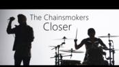 《Closer》鼓手与歌手的极佳搭配演唱烟鬼单曲-[Luke Holland]&[Aaron Richards]