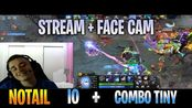 N0taiL - IO Gameplay | COMBO with TINY | STREAM FACE CAM with Commentary | Dota
