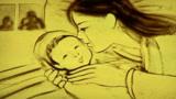 一曲《懂你》唱出母爱的伟大,把爱全给了我,把世界给了我!沙画