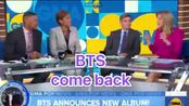 【BTS】美新闻2020防弹少年团回归we cannot wait to hear bts's album map of the soul 7出自美国早安GMA