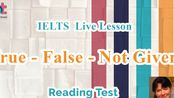 True, False, Not Given Questions | IELTS Reading Test Live Lesson and Tips