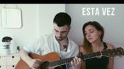 [西语翻唱]Cepeda 西语热单 Esta vez (Cover by Sofia y Ander)