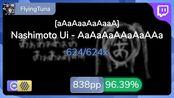 [Live] FlyingTuna | Nashimoto Ui - AaAaAaAAaAaAAa [aAaAaaAaAaaA] +HDDT 96.39% {#