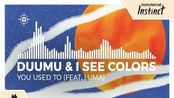 Duumu & I See Colors - You Used To (feat. Luma) [Monstercat Release]