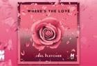 Joel Fletcher - Where's The Love 歌词版