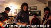 Justin Bieber - All That Matters (The Lionyls Cover)