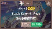 morgn | Suzuki Konomi - Redo [Extra] +HDDT 98.48% {#2 647pp FC} - osu!
